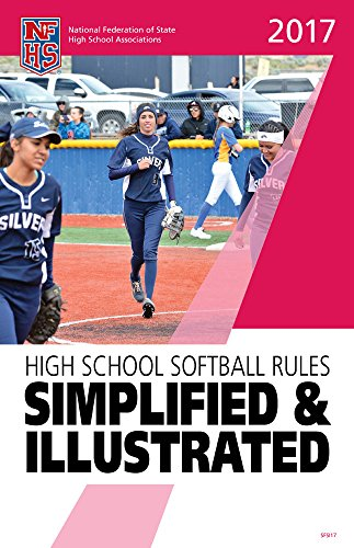2017 NFHS Softball Rules Simplified & Illustrated