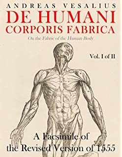 The Anatomical Drawings Of Andreas Vesalius: Andreas Vesalius, J. B. ...