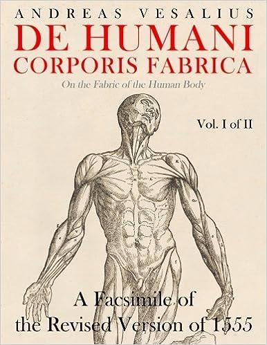 De humani corporis fabrica - A Facsimile of the revised version of ...