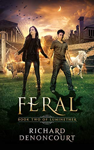 Feral: Book 2 (Luminether) by [Denoncourt, Richard]