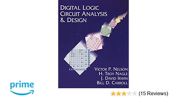 digital logic circuit analysis and design victor p nelson h troy rh amazon com Solution Manual Dummit Engineering Solutions Manual