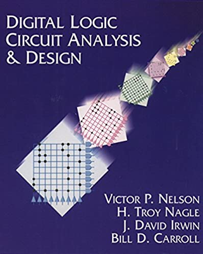 digital logic circuit analysis and design victor p nelson h troy rh amazon com Test Bank Solutions Manual Test Bank Solutions Manual
