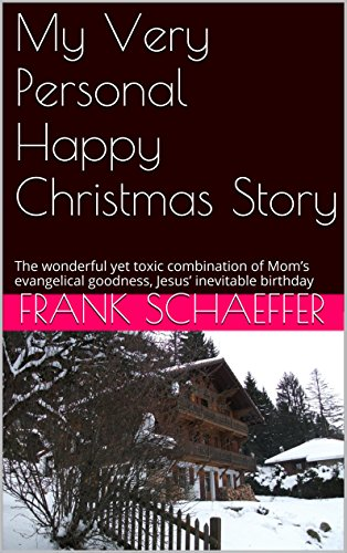 My very personal happy christmas story the wonderful yet toxic my very personal happy christmas story the wonderful yet toxic combination of moms evangelical goodness fandeluxe Image collections