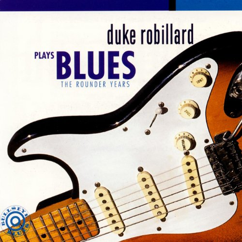 Duke Robillard Plays Blues: The Rounder Years ()