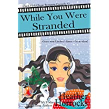 While You Were Stranded (Chick Flick Clique Romantic Comedy #5)
