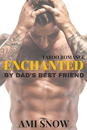 enchanted-by-dads-best-friend