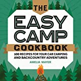 The Easy Camp Cookbook: 100 Recipes For Your Car