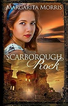 Scarborough Rock (Scarborough Fair series Book 3) by [Morris, Margarita]