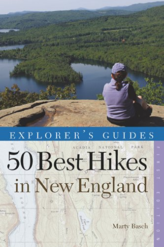 Explorer's Guide 50 Best Hikes in New England: Day Hikes from the Forested Lowlands to the White Mountains, Green Mountains, and more (Explorer's 50 Hikes Book 0) (Best Mountain Hikes In New England)