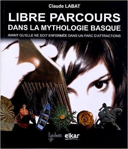 Descargar audiolibros gratis Libre parcours dans la mythologie basque (Ondarea) 8415337485 FB2