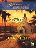 Bayou Judgment by Robin Caroll front cover