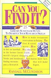 Can You Find It?: 25 Library Scavenger Hunts to Sharpen Your Research Skills