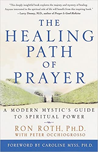 The Healing Path of Prayer: A Modern Mystic's Guide to