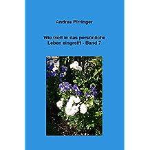 Wie Gott in das persönliche Leben eingreift - Band 7 (German Edition)