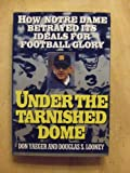 Under the Tarnished Dome, Douglas S. Looney and Don Yaeger, 0671869507