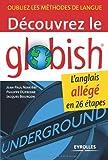 Découvrez le Globish : L'anglais allégé en 26 étapes