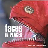 Faces in Places: Photos of Faces in Everyday Places