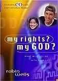 My Rights? My God?, Robin Wells, 0825460247