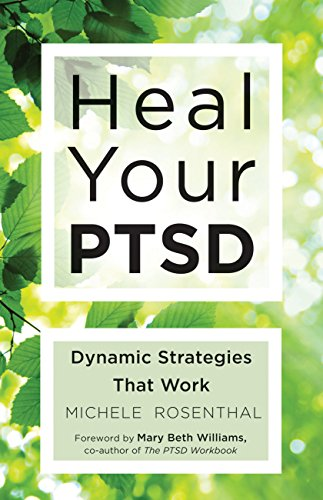 Heal Your PTSD: Dynamic Strategies That Work by [Rosenthal, Michele]