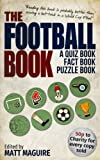The Football Book: A Quiz Book, Fact Book, Puzzle Book