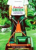 American Green, Ted Steinberg, 0393060845