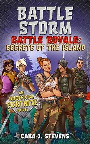 Battle Storm: An Unofficial Fortnite Novel (Battle Royale: Secrets of the Island Book 1)