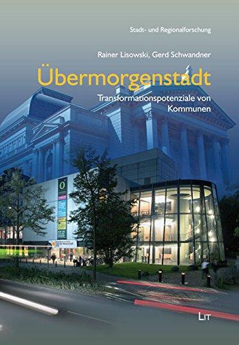 Übermorgenstadt: Transformationspotenziale von Kommunen