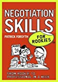 Negotiation Skills for Rookies, Patrick Forsyth, 0462099539
