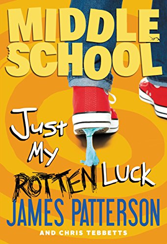 Middle School: Just My Rotten Luck (Middle School Series Book 7)