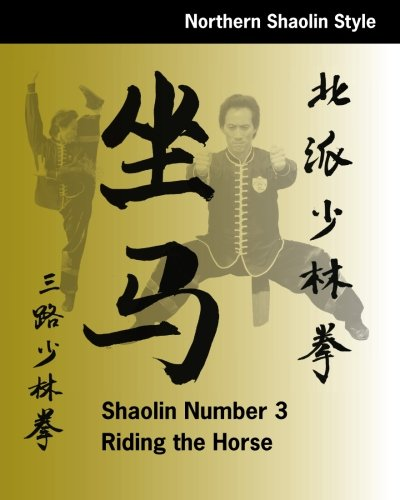 Shaolin #3: Riding the Horse: Northern Shaolin Style (Volume 7)