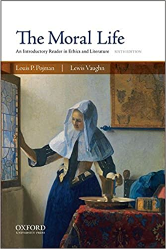 The Moral Life An Introductory Reader In Ethics