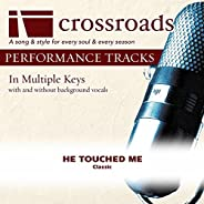 He Touched Me (Made Popular By Bill Gaither Trio) [Performance Track]