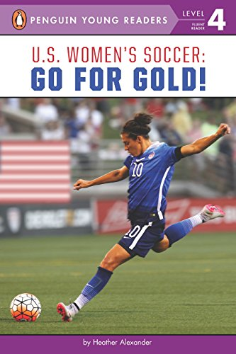 U.S. Women's Soccer: Go for Gold! (Penguin Young Readers, Level 4) (Penguin Soccer)