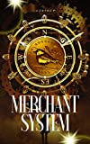 Merchant System: Growing Strong, Getting Rich - (Book One)