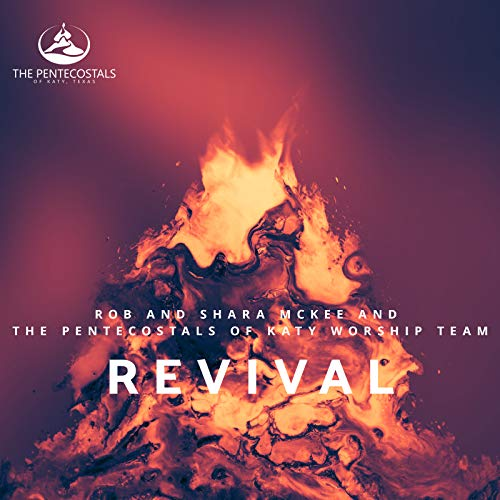 The Pentecostals of Katy Worship Team - Revival 2018