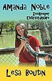 Amanda Noble, Zookeeper Extraordinaire