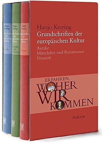 Grundschriften der europäischen Kultur: Erfahren, woher wir kommen