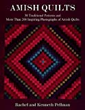amish quilting books - Amish Quilts: 30 Traditional Patterns and More Than 200 Inspiring Photographs of Amish Quilts