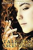 Taliesin Ascendant, Megan Joel Peterson and Skye Malone, 1940617227