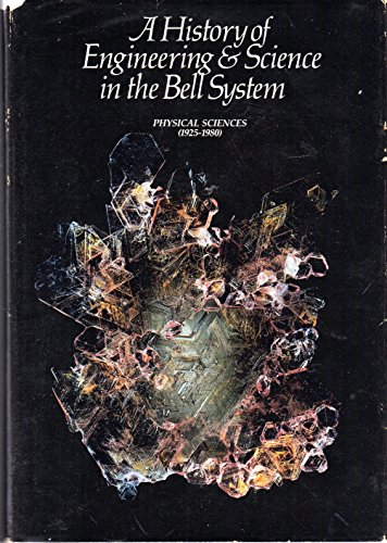 A HISTORY of ENGINEERING and SCIENCE in the BELL SYSTEM: Physical Sciences (1925-1980). by Millman, S. (Editor) (1983) Hardcover