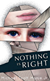 Nothing is Right (Shaping Clay Book 1)