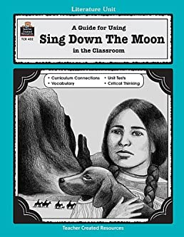 amazon com a guide for using sing down the moon in the classroom rh amazon com Bright Morning Sing Down the Moon Sing Down the Moon Novel