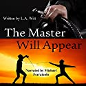 The Master Will Appear Audiobook by L.A. Witt Narrated by Michael Ferraiuolo