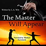 The Master Will Appear | L.A. Witt