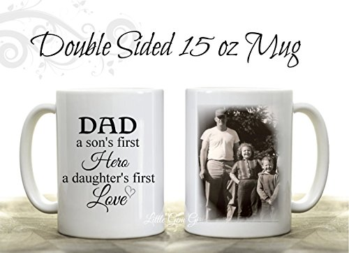 Custom Dad Coffee Mug with Personalized Photo – Picture Coffee cup for Dad – Large 15 ounce Ceramic – Dad a Sons First Hero a Daughter's First Love – …