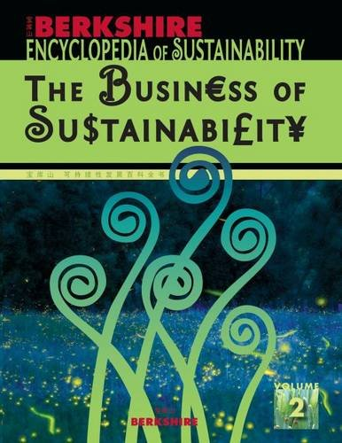 Berkshire Encyclopedia of Sustainability: Vol. 2 The Business of Sustainability