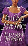 You Only Love Twice, Elizabeth Thornton, 0553574264