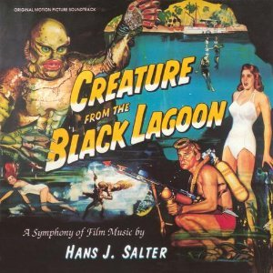 Creature From The Black Lagoon: A Symphony Of Film Music By Hans J. Salter (Film Score Anthology)