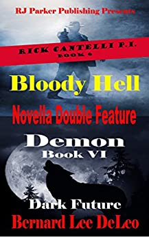 Novella Double Feature (BONUS) Rick Cantelli P.I. (Detective Series Book 6) by [DeLeo, Bernard Lee]
