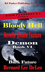 Novella Double Feature (BONUS) Free Book Included: Rick Cantelli PI Book 6 and Demon the Dog Book 6 (Rick Cantelli, P.I. Detectives)